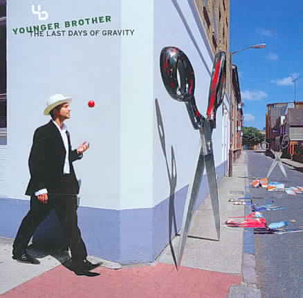 LAST DAYS OF GRAVITY BY YOUNGER BROTHER (CD)